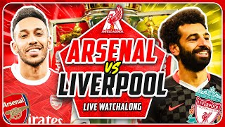 ARSENAL vs LIVERPOOL LIVE WATCHALONG