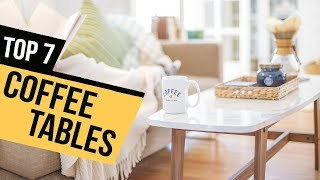 7 Best Coffee Tables 2018 Reviews