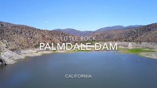 Little Rock-Palmdale Dam | 4k