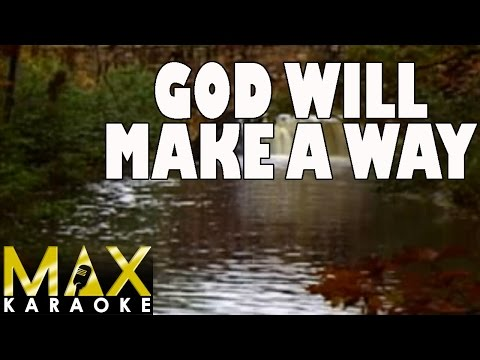 God Will Make A Way (Praise Song Karaoke Version)