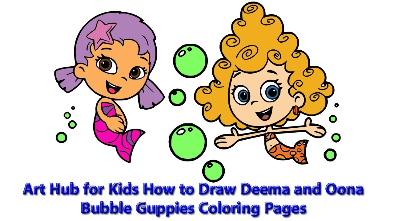 Art Hub for Kids How to Draw Deema and Oona | Bubble Guppies Coloring Pages