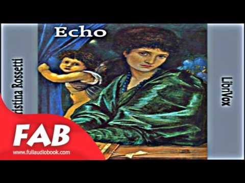 Echo Full Audiobook by Christina ROSSETTI  by Poetry Audiobook