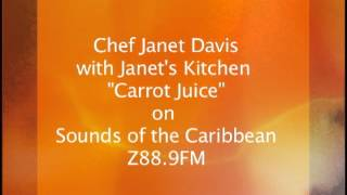 Chef Janet Talks Carrot Juice
