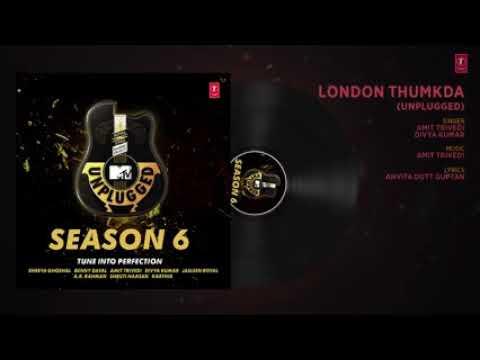 London Thumkda Unplugged Full AudioMTV Unplugged Season 6AMIT TRIVEDI,DIVYA KUMARYouTube