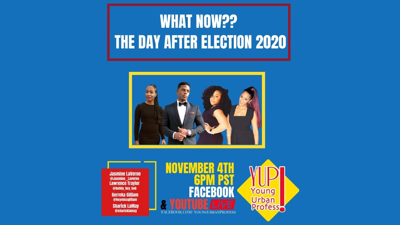YUP Live! What Now? The Day After Election 2020
