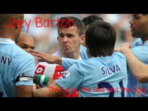Joey Barton - The Good, The Bad & The Ugly