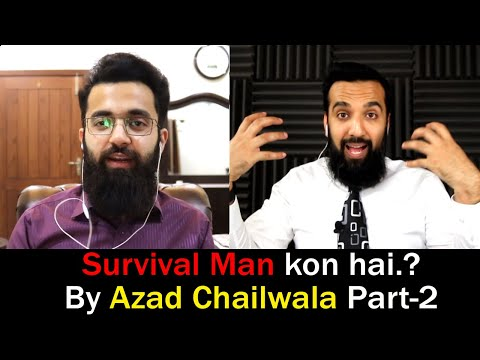 Interview With Azad Chaiwala | Who Is Survival Man According To Azad Chaiwala.? | Part-2