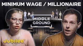 Millionaires vs Minimum Wage: Did You Earn Your Money? | Middle Ground