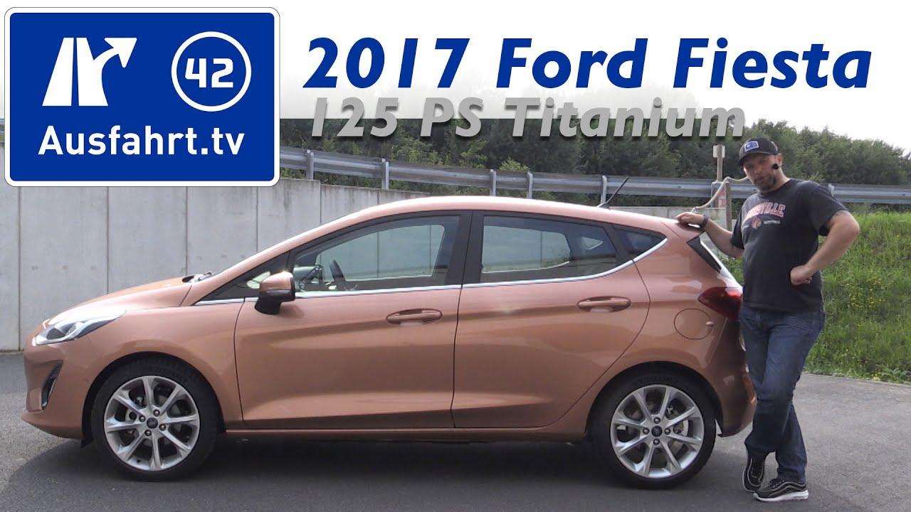 2017 Ford Fiesta 1.0 EcoBoost 125 PS Titanium - Fahrbericht der Probefahrt  Test   Review