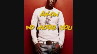 Akon - No more you /Lyrics