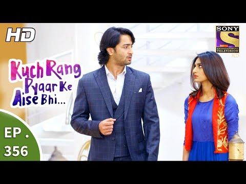 Kuch Rang Pyar Ke Aise Bhi - कुछ रंग प्यार के ऐसे भी - Ep 356 - 11th July, 2017