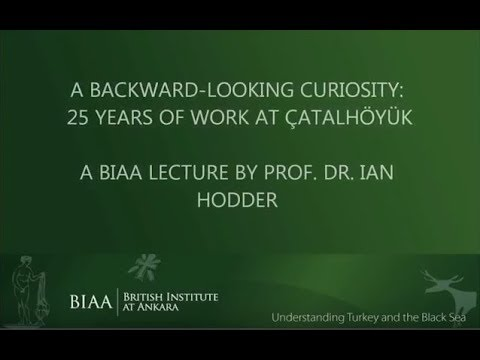 A backward looking curiosity 25 years of research at Çatalhöyük by Ian Hodder