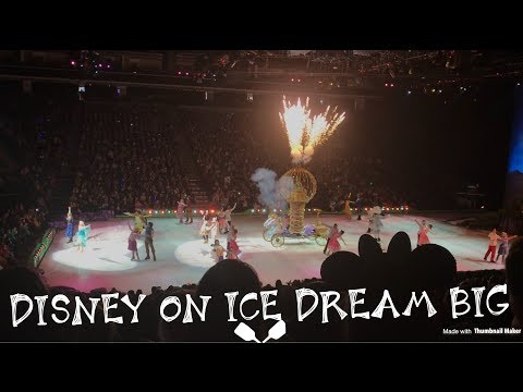 Disney On Ice Dream Big Golden 1 Center Sacramento FULL SHOW 11/05/17 ♡
