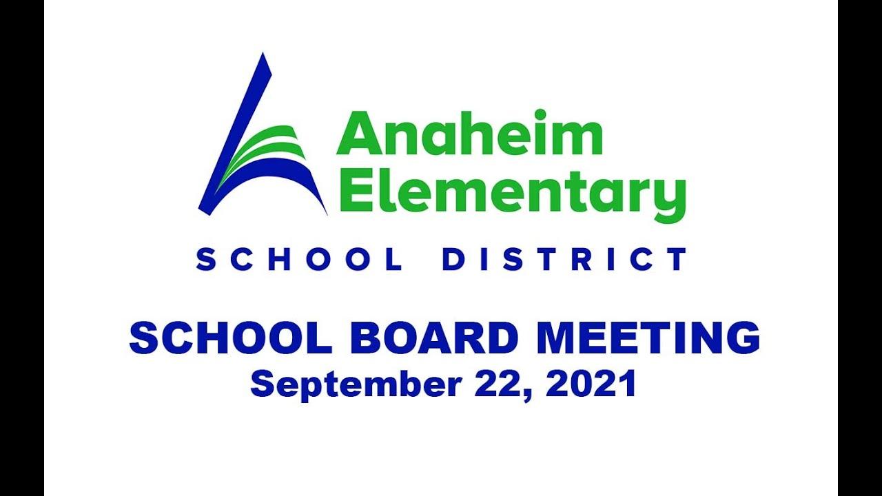 Anaheim Elementary School Board Meeting (September 22, 2021)