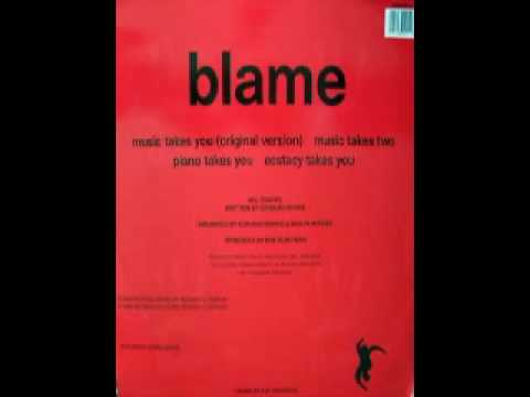 Blame - Music Takes You (Original Version)