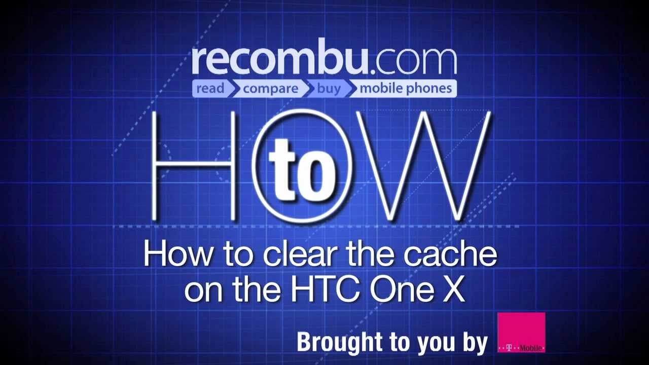 How To Clear The Cache On The Htc One X