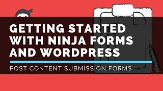 Ninja Forms - Frontend Content Post Submission - LattePress Tutorials