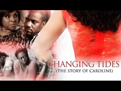 Download Changing Tides [Official Trailer] Latest 2015 Nigerian Nollywood Drama Movie