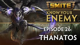 SMITE Know Your Enemy #26 - Thanatos