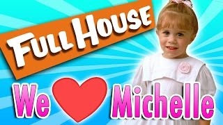 "Top 10 Reasons Michelle Tanner from ""Full House"" is the BEST"