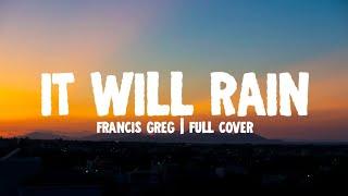 Download It Will Rain - Francis Greg | Full Cover (Lyrics)☁️