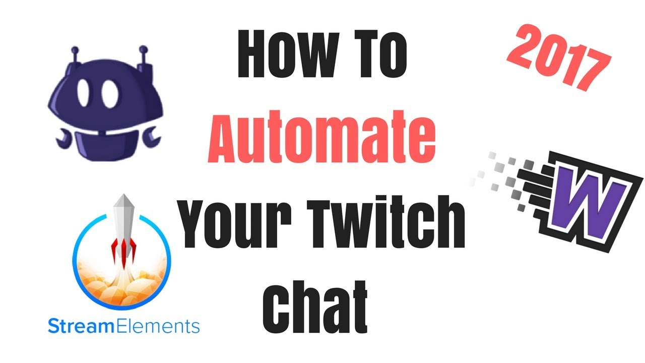 How To Automate Your Twitch Chat Using Nightbot, Stream Elements, and  Wizebot