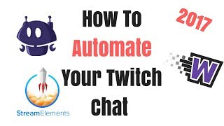 How To Automate Your Twitch Chat Using Nightbot, Stream Elements, and Wizebot thumbnail