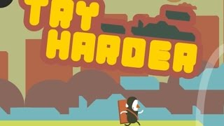 TRY HARDER | We Tried Our Best | iOS / Android Game