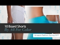 10 Board Shorts By All For Color Amazon Fashion, Spring 2017