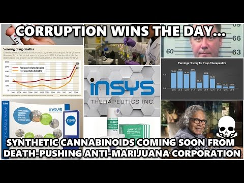 Corruption Wins the Day... Insys Moves Ahead with Synthetic THC Ambitions