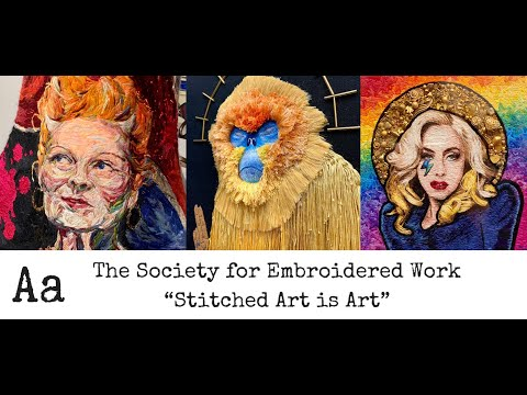 'Stunning Embroidery Exhibitions' (No:6) | Society for Embroidered Work | Contemporary Stitched Art