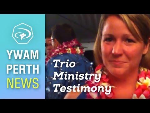 #10 Trio Ministry Testimony - YWAM Perth News