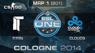 Titan vs. Cloud9 - ESL One Cologne 2014 - Group D - CS:GO