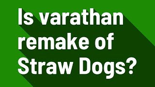 Is varathan remake of straw dogs?