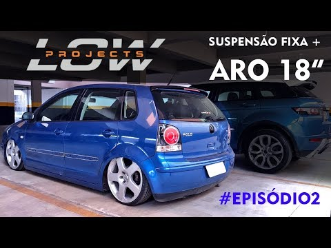 "[LOW PROJECTS #01] VW POLO AZUL - RODA 18"" E SUSPENSÃO FIXA #EP02"