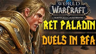 Ret Paladin BFA - Duels in Battle for Azeroth Beta - WoW BFA PvP