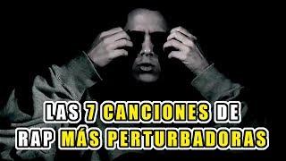 LAS 7 CANCIONES DE RAP MÁS PERTURBADORAS