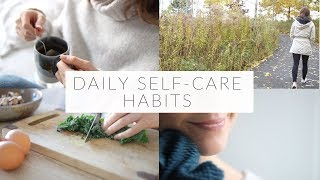 SELF-CARE HABITS | 7 daily self-care habits to feel your best