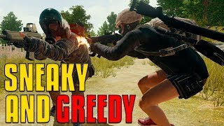 Sneaky And Greedy | PUBG