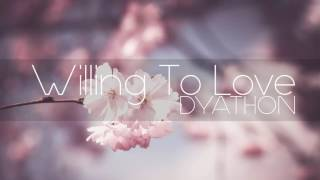 Download Video DYATHON -  Willing To Love [ Emotional Piano Music] MP3 3GP MP4