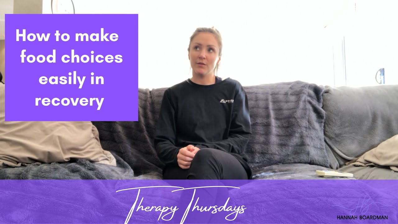HOW TO MAKE FOOD CHOICES EASILY IN EATING DISORDER RECOVERY   THERAPY THURSDAYS