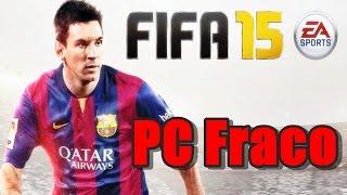 Teste  FIFA 15 -PC Fraco ! FX6300 + 4GB DDR3 + GT 630 2 GB