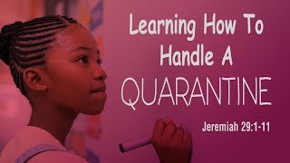 Learning How To Handle A Quarantine | Dr. E. Dewey Smith | Jeremiah 29:1-11