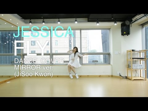 JESSICA(제시카)-FLY(플라이) Dance Cover(mirror)거울모드