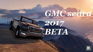 GTA5 Mods: GMC seiira 2017 [BETA]