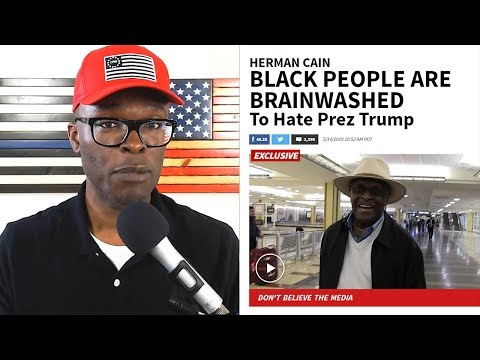 Herman Cain Says Blacks Are BRAINWASHED To Hate Trump. He's Right!