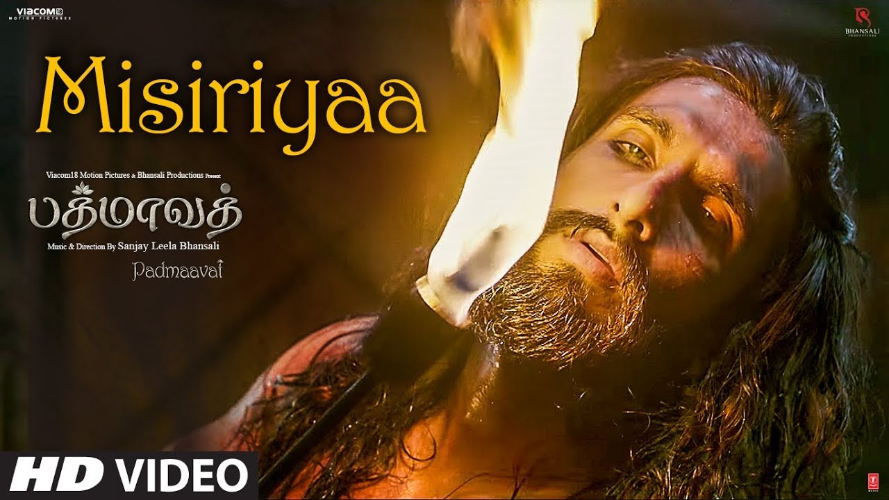 Download Misiriyaa Video Song | Padmaavat Tamil Songs | Deepika Padukone, Shahid Kapoor, Ranveer Singh