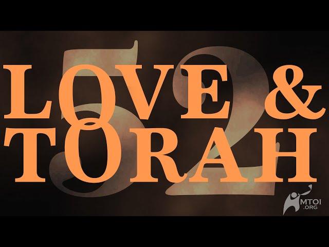 Love and Torah | Part 52