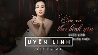 Em Xa Theo Bình Yên (Lyrics) | Uyên Linh ft Quốc Thiên