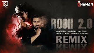Rooh (Remix)   Tej Gill   Speedy Singh   DJ Abhinav   Vdj Ishu Boy   Tere Bina Jina Saza Hogaya Sanu
